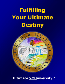 Fulfilling Your Ultimate Destiny - Collaborative Infopreneurship